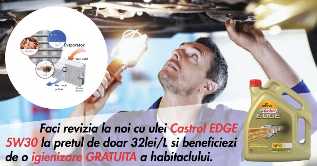 Revizie cu ulei Castrol 5W30 primesti o igienizare GRATUITA